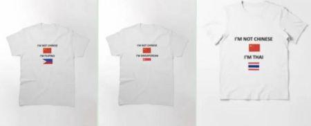 """印有菲律宾、新加坡和泰国版本的""""I am not Chinese""""T恤。"""